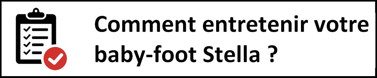 Comment entretenir votre baby foot stella
