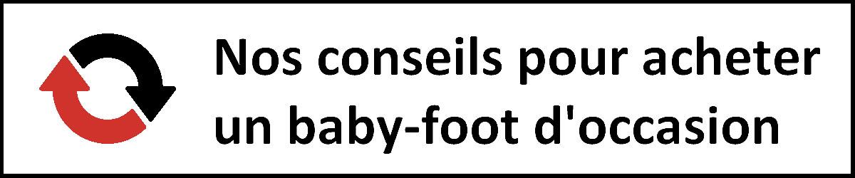 Nos conseils pour acheter un baby foot d'occasion